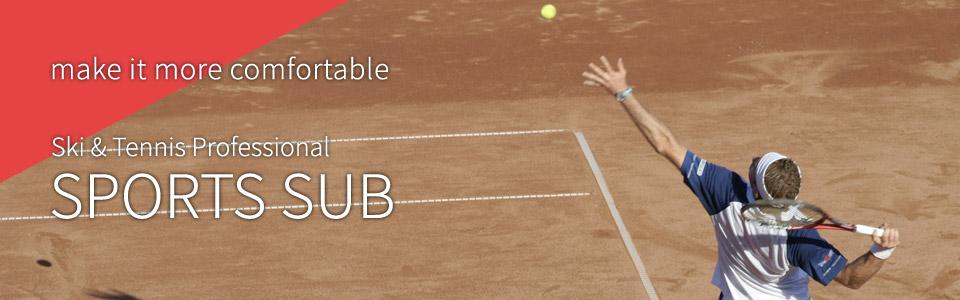 make it more comfortable Ski & Tennis Professional SPORTS SUB
